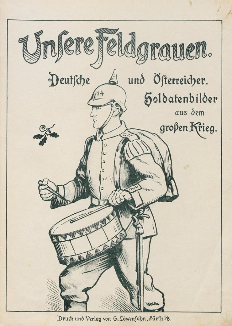Unsere Feldgrauen. Deutsche und Österreicher. Soldatenbilder aus dem großen Krieg (2)